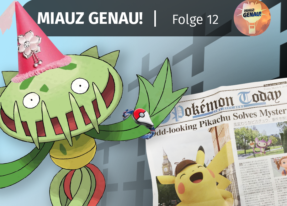 pokemon podcast, miauz genau!, deutsch, Venuflibis, News Detektiv Pikachu