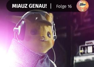 pokemon podcast, miauz genau!, deutsch, Das reden der anderen, Domain, Meisterdetektiv Pikachu, Detektiv Pikachu, hören