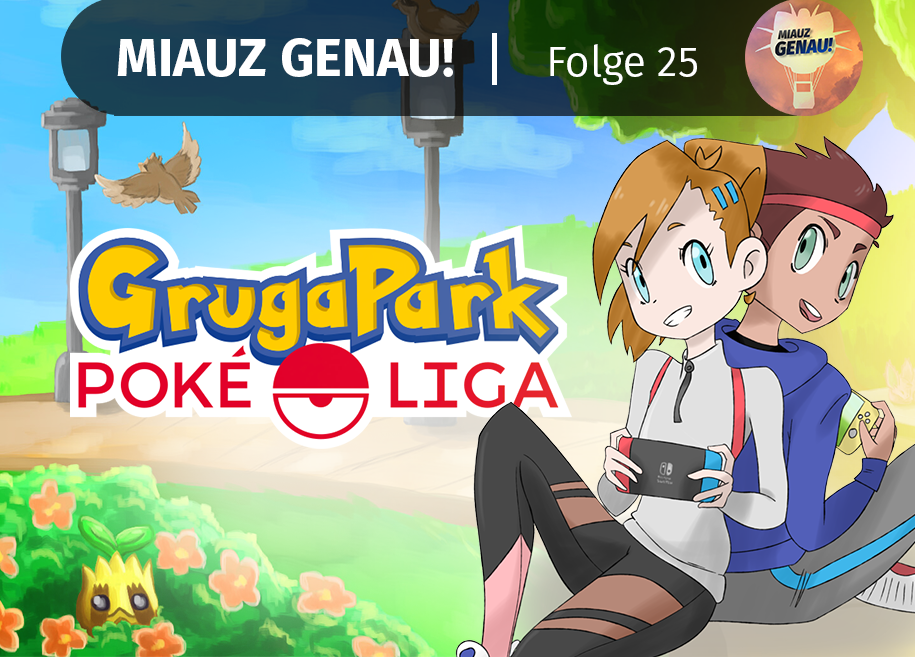pokemon podcast, miauz genau!, deutsch, Grugaliga, Grugapark Pokeliga, 2020, 2021, Grugaliga Podcast, Grugapark Pokeliga Podcast