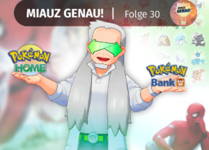 pokemon podcast, miauz genau!, deutsch, Pokemon Home, Spiderman, News, Pokemon Bank