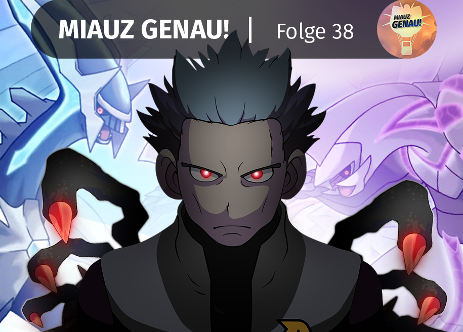 Giratina, Cyrus, Cyrus, Team Galaktik, Podcast, Pokemon Podcast deutsch, Dialga, Palkia, pokemon podcast, miauz genau!, deutsch,