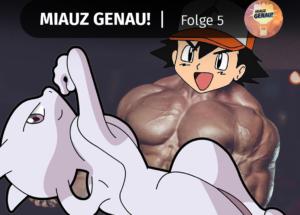 pokemon podcast, miauz genau!, deutsch, Ash, Muskel, stark, Mewtu, Mewtwo, DVD, Mewtu kehrt zurück