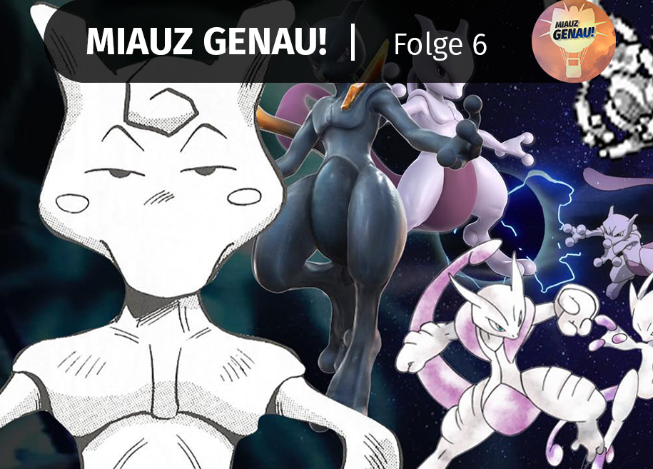 pokemon podcast, miauz genau!, deutsch, Mewtu, Mewtwo, Mewthree